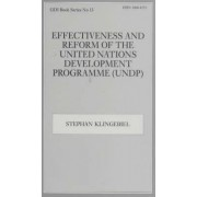 Effectiveness and Reform of the United Nations Development Programme (UNDP) by Stephan Klingebiel