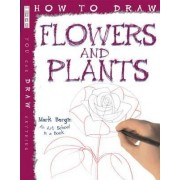 How to Draw Flowers and Plants by Mark Bergin