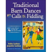 Traditional Barn Dances With Calls & Fiddling by Dudley Laufman