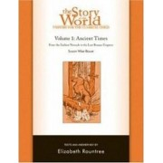 The Story of the World: History for the Classical Child: Ancient Times Tests Volume 1 by Susan Wise Bauer