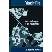 Friendly Fire by Katherine Kinney