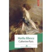 Catherine-Paris - Martha Bibescu