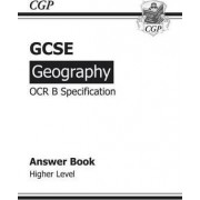 GCSE Geography OCR B Answers (for Workbook) Higher (A*-G Course) by CGP Books