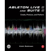Ableton Live 8 and Suite 8 by Keith Robinson