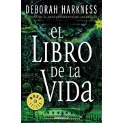El libro de la vida: El descubrimiento de las brujas 3 by Deborah Harkness