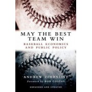 May the Best Team Win by Andrew Zimbalist