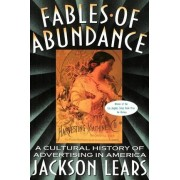 Fables Of Abundance by Jackson Lears