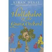 Hullabaloo in the Guava Orchard by Kiran Desai