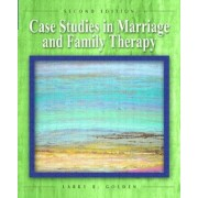 Case Studies in Marriage and Family Therapy by Amy Driscoll