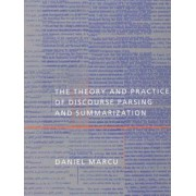The Theory and Practice of Discourse Parsing and Summarization by Daniel Marcu
