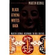 Black Athena Writes Back by Martin Bernal