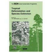 Tropical Deforestation and Species Extinction by T. C. Whitmore
