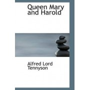 Queen Mary and Harold by Lord Alfred Tennyson Baron