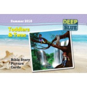 Deep Blue Toddlers & Twos Bible Story Picture Cards Summer 2016: Ages 19-35 Months