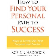 How to Find Your Personal Path to Success by Robin Chaddock