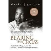 Bearing the Cross by David Garrow
