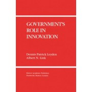 Government's Role in Innovation by Dennis Patrick Leyden
