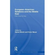 European-American Relations and the Middle East by Victor Mauer