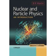 Nuclear and Particle Physics - an Introduction 2E by Brian R. Martin