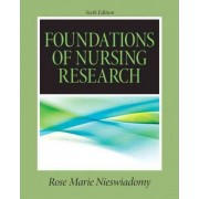 Foundations in Nursing Research by Rose Marie Nieswiadomy