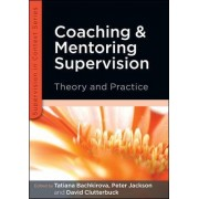 Coaching and Mentoring Supervision: Theory and Practice by Tatiana Bachkirova