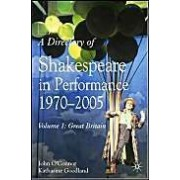 Directory Of Shakespeare In Performance 1970-2005: V. 1: Great Britain