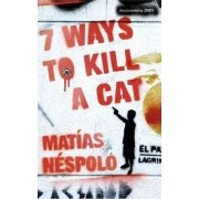 Seven Ways to Kill a Cat by Matias N