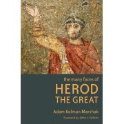 The Many Faces of Herod the Great by Adam Kolman Marshak