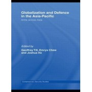 Globalisation and Defence in the Asia-Pacific by Geoffrey Till