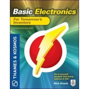 Basic Electronics for Tomorrows Inventors by Nick Dossis