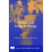 Politics and Political Change by Robert I. Rotberg