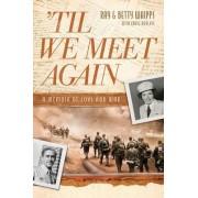 'Til We Meet Again by Ray Whipps