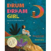 Drum Dream Girl: How One Girl's Courage Changed Music by Margarita Engle