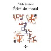 Etica sin moral / Ethics without morality by Adela Cortina