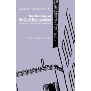 The Meaning of the Built Environment by Amos Rapoport