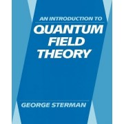 An Introduction to Quantum Field Theory by George Sterman