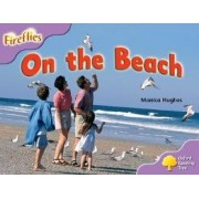 Oxford Reading Tree: Level 1+: More Fireflies A: On the Beach by Monica Hughes
