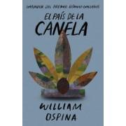 El Pais de la Canela by William Ospina