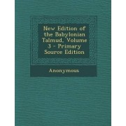 New Edition of the Babylonian Talmud, Original Text, Edited, Corrected, Formulated, and Translated Into English, Volume III (XI) by Michael L Rodkinson