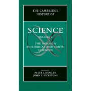 The Cambridge History of Science: Volume 6, Modern Life and Earth Sciences by Peter J. Bowler