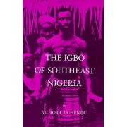 The Igbo of Southeast Nigeria by Victor Uchendu