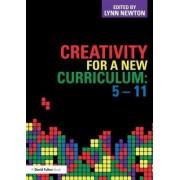 Creativity for a New Curriculum: 5-11 by Lynn D. Newton