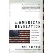 The American Revelation by Neil Baldwin