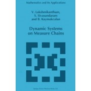 Dynamic Systems on Measure Chains by V. Lakshmikantham