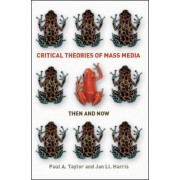 Critical Theories of Mass Media: Then and Now by Paul Taylor