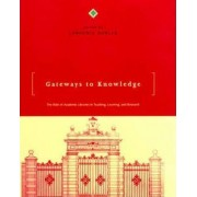 Gateways to Knowledge by Lawrence Dowler