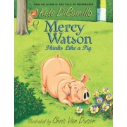 Mercy Watson Thinks Like A Pig by Dicamillo Kate