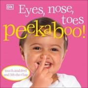 Eyes, Nose, Toes Peekaboo! by Kindersley Dorling