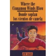 Where the Cinnamon Wind Blows by Jim Sagel
