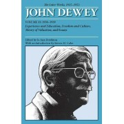 The Later Works of John Dewey: 1925 - 1953 Volume 13 by John Dewey